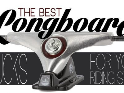 Best Longboard Trucks